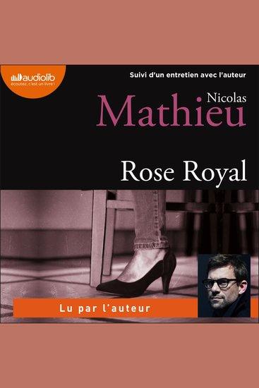Rose Royal - Suivi d'un entretien avec l'auteur - cover