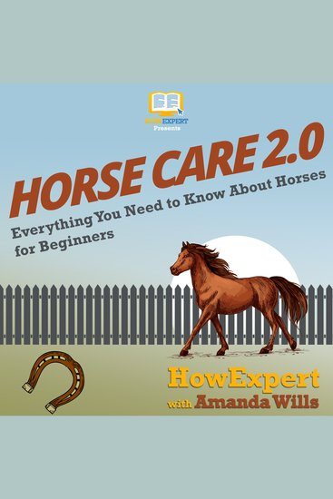 Horse Care 20 - Everything You Need to Know About Horses for Beginners - cover