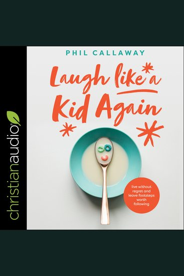 Laugh Like a Kid Again - Live Without Regret and Leave Footsteps Worth Following - cover