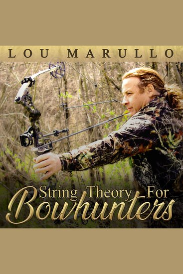 String Theory For Bowhunters - How To Become An Effective Bowhunter - cover