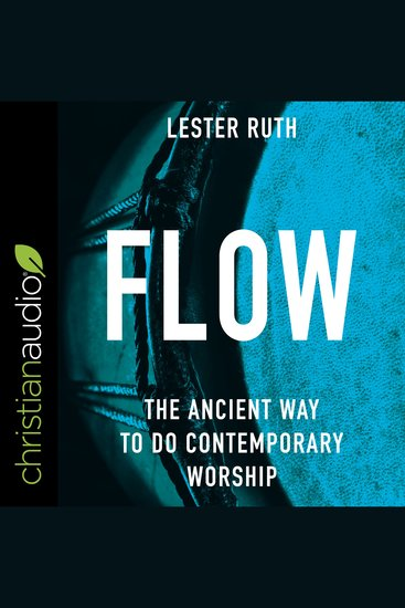 Flow - The Ancient Way To Do Contemporary Worship - cover