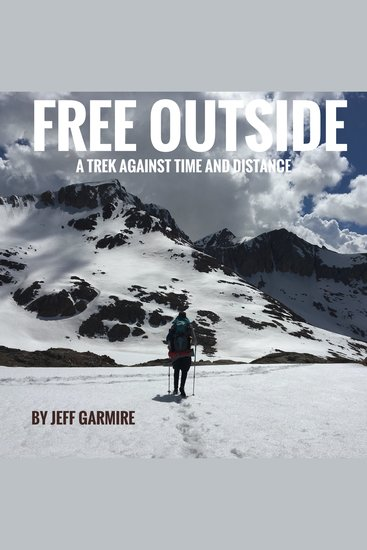 Free Outside - A Trek Against Time and Distance - cover