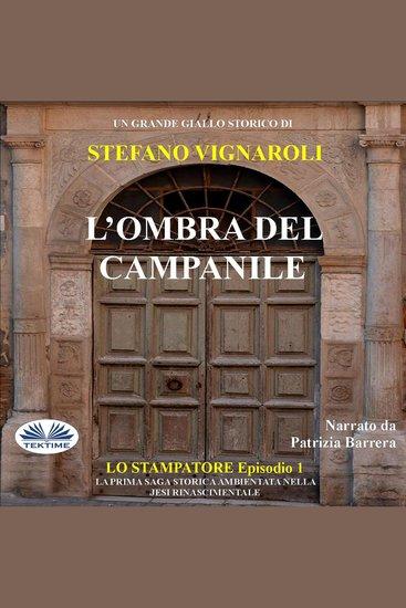 L'Ombra Del Campanile - Lo stampatore - Primo episodio - cover