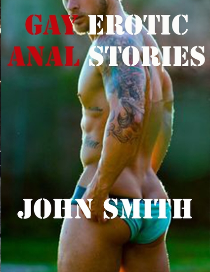 Gay Erotic Anal Stories - cover