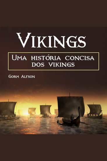 Vikings - Uma história concisa dos vikings (Portuguese Edition) - cover