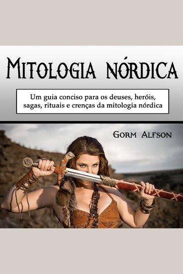 Mitologia nórdica - Um guia conciso para os deuses heróis sagas rituais e crenças da mitologia nórdica (Portuguese Edition) - cover