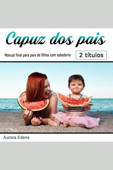 Capuz dos pais - Manual final para pais de filhos com sabedoria (Portuguese Edition) - cover