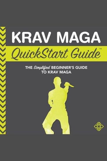 Krav Maga QuickStart Guide - The Simplified Beginner's Guide to Krav Maga - cover