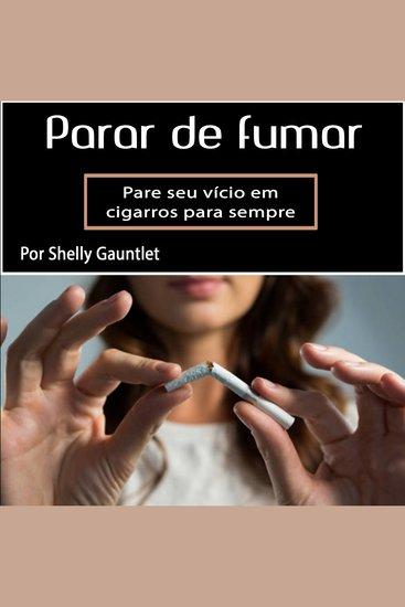 Para de fumar - Pare seu vício em cigarros para sempre (Portuguese Edition) - cover