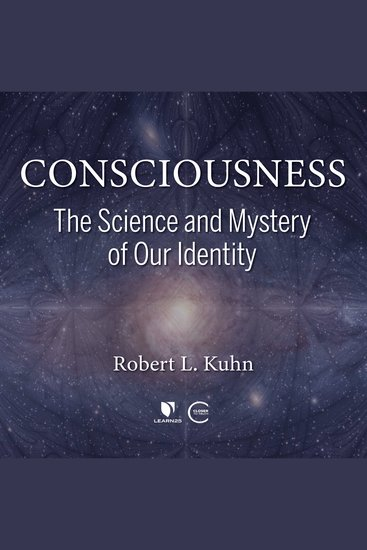 Consciousness - The Science and Mystery of Our Identity - cover