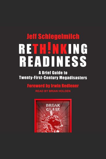 Rethinking Readiness - A Brief Guide to Twenty-First-Century Megadisasters - cover