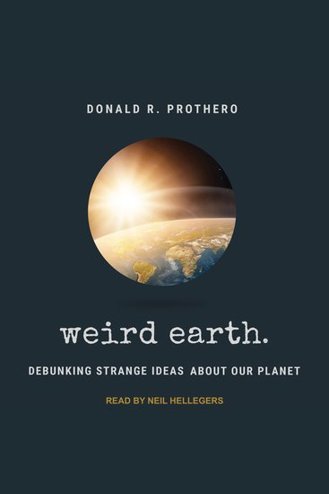 Weird Earth - Debunking Strange Ideas about Our Planet - cover