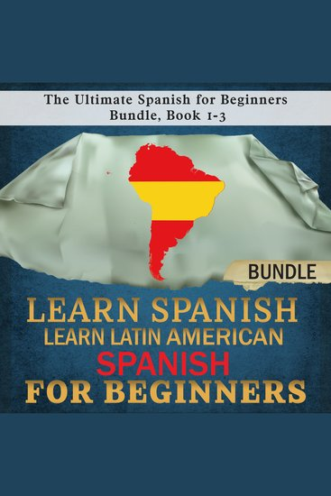 Learn Spanish: Learn Latin American Spanish for Beginners - The Ultimate Spanish for Beginners Bundle Book 1-3 - cover