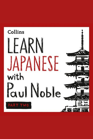 Learn Japanese with Paul Noble for Beginners – Part 2: Japanese Made Easy with Your 1 million-best-selling Personal Language Coach - Japanese Made Easy with Your Bestselling Language Coach - cover