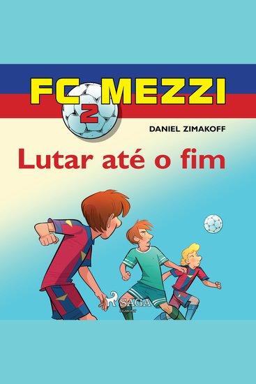 FC Mezzi 2: Lutar até o fim - FC Mezzi - cover