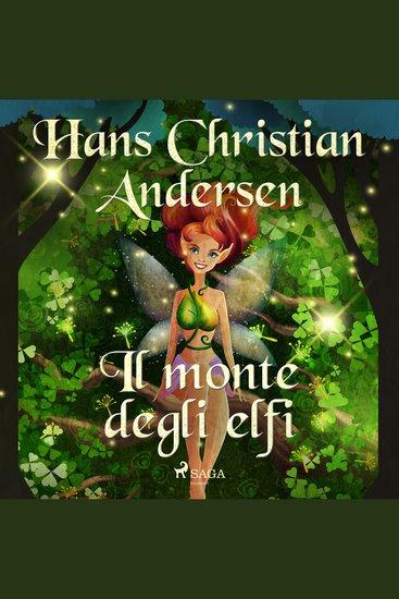 Il monte degli elfi - Hans Christian Andersen's Stories - cover
