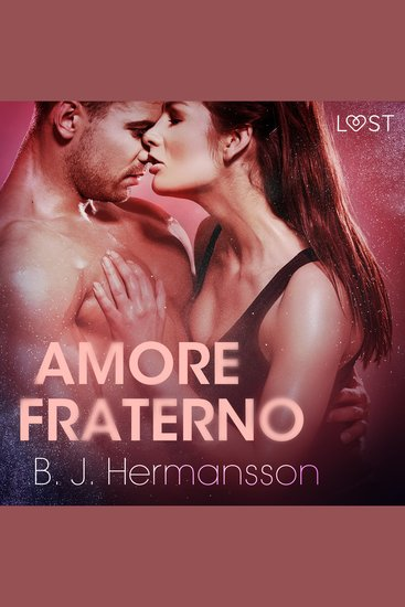 Amore fraterno - Racconto erotico breve - LUST - cover