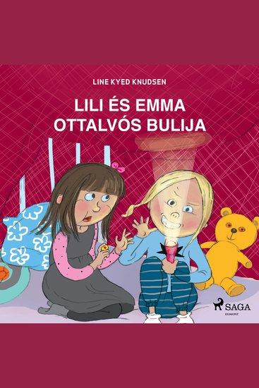 Lili és Emma ottalvós bulija - Lili és Emma - cover