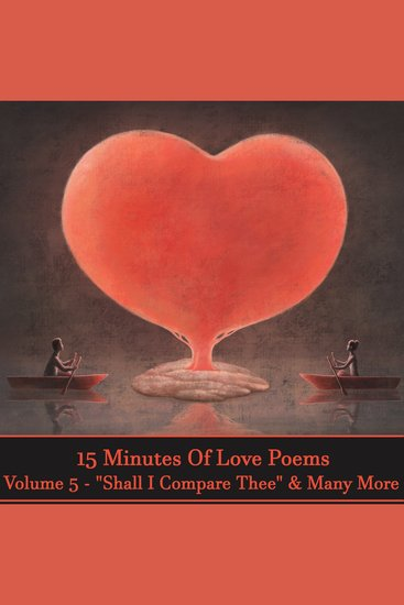15 Minutes Of Love Poems - Volume 5 - A history of love poems ready to squeeze into any moment of your day - cover