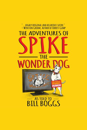The Adventures of Spike the Wonder Dog - As told to Bill Boggs - cover