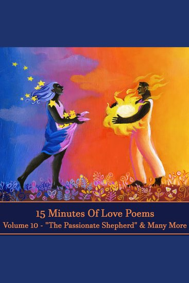15 Minutes Of Love Poems - Volume 10 - A history of love poems ready to squeeze into any moment of your day - cover