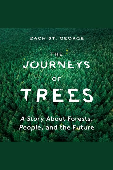 The Journeys of Trees - A Story about Forests People and the Future - cover