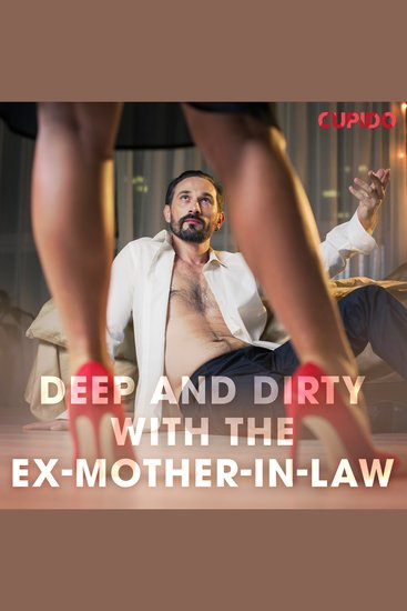 Deep and Dirty with the Ex-Mother-in-Law - cover