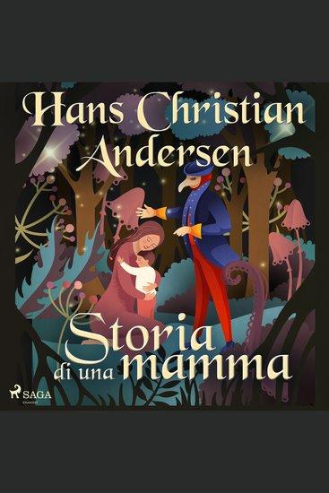 Storia di una mamma - Le fiabe di Hans Christian Andersen - cover