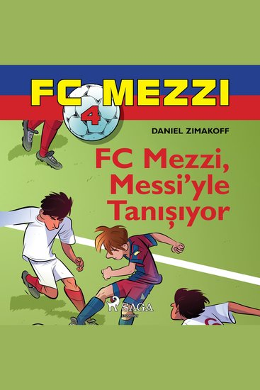FC Mezzi 4: FC Mezzi Messi'yle Tanışıyor - cover