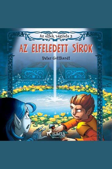 Az elfek végzete 3 Az elfeledett sírok - Az elfek végzete - cover
