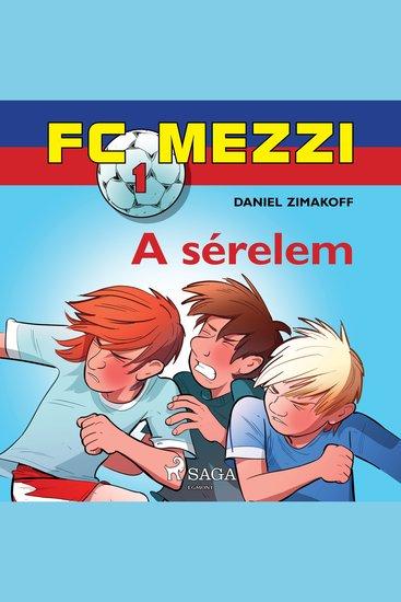FC Mezzi 1: A sérelem - FC Mezzi - cover
