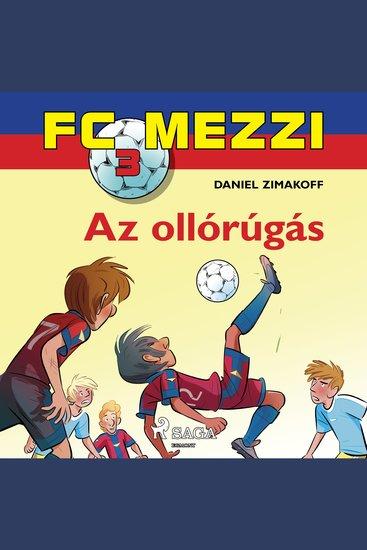FC Mezzi 3: Az ollórúgás - FC Mezzi - cover