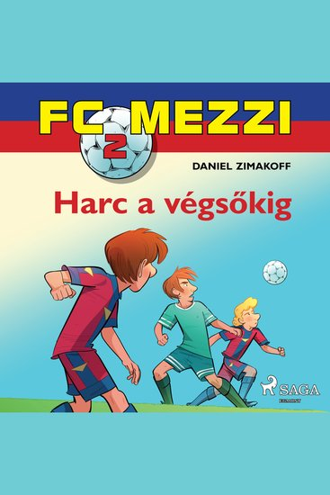 FC Mezzi 2: Harc a végsőkig - FC Mezzi - cover