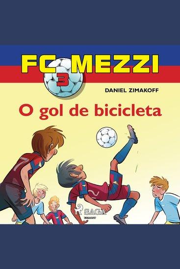 FC Mezzi 3: O gol de bicicleta - FC Mezzi - cover