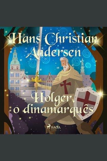 Holger o dinamarquês - Os Contos de Hans Christian Andersen - cover