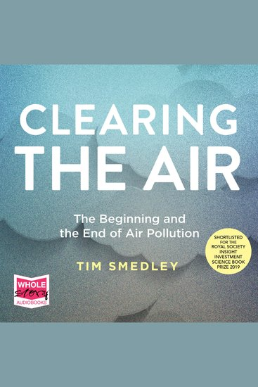 Clearing the Air - The Beginning and the End of Air Pollution - cover