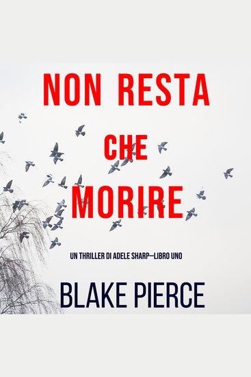 Non resta che morire (Un thriller di Adele Sharp—Libro Uno) - cover