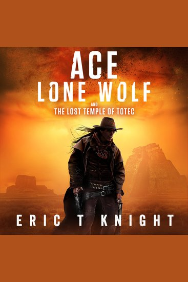 Ace Lone Wolf and the Lost Temple of Totec - cover