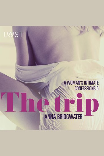 Trip The - A Woman's Intimate Confessions 5 - cover