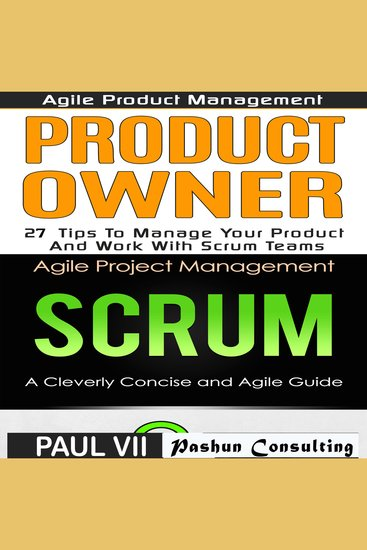 Agile Product Management: Product Owner 27 Tips & Scrum a Cleverly Concise and Agile Introduction - cover