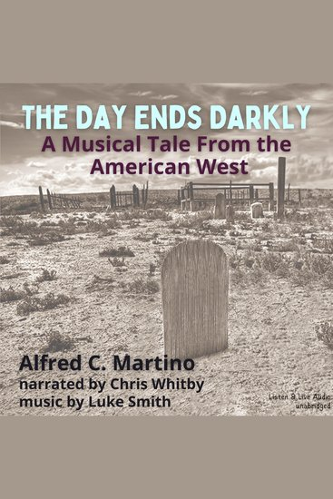 Day Ends Darky The - A Musical Tale From the American West - cover