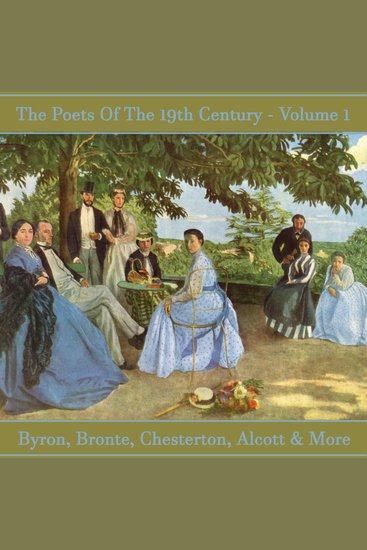 Poets of the 19th Century The - Volume 1 - History revealed in verse - cover