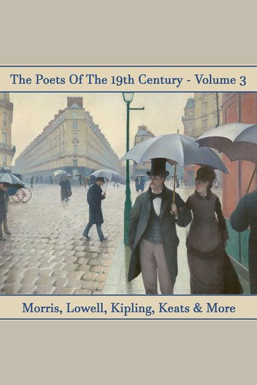 Poets of the 19th Century The - Volume 3 - History revealed in verse - cover