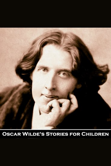 Oscar Wilde's Stories for Children - Five Tales of wit and wonder - cover