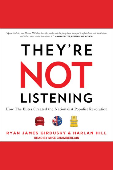 They're Not Listening - How The Elites Created the Nationalist Populist Revolution - cover