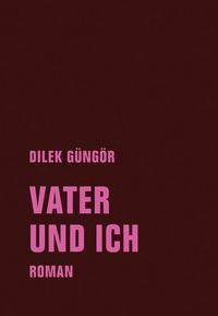 Vater und ich von Dilek Güngör lesen