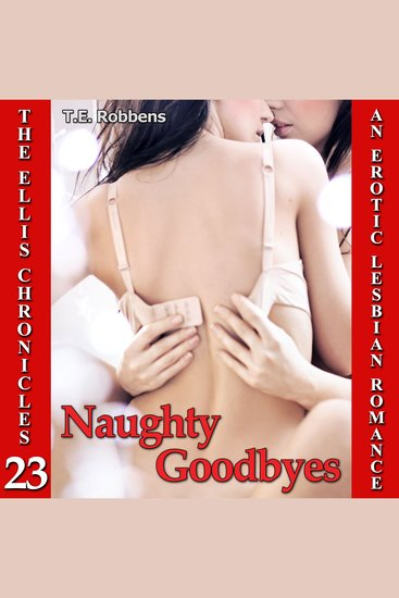 Naughty Goodbyes - An Erotic Lesbian Romance - cover