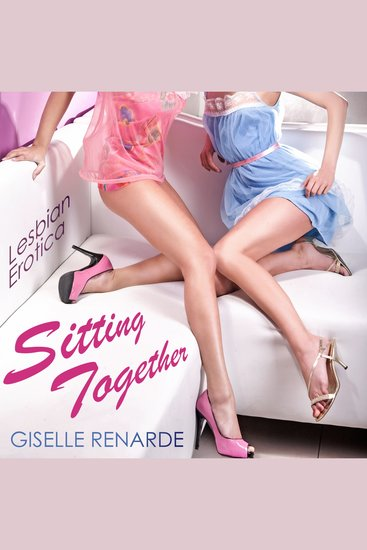 Sitting Together: Lesbian Erotica - cover