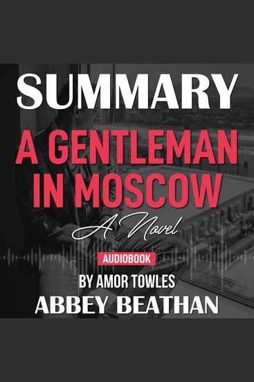 Summary of A Gentleman in Moscow: A Novel by Amor Towles - cover