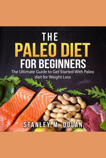 The Paleo Diet for Beginners - The Ultimate Guide to Get Started With Paleo diet for Weight Loss - cover